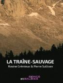 La Traîne-sauvage (Rosine Crémieux et Pierre Sullivan)
