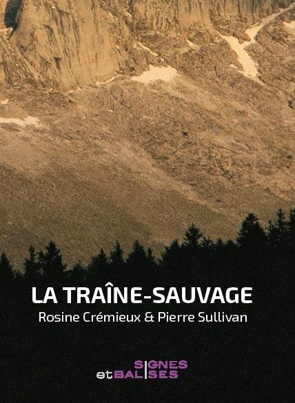 """Rosine Crémieux et Pierre Sullivan, """"La Traîne-sauvage"""""""