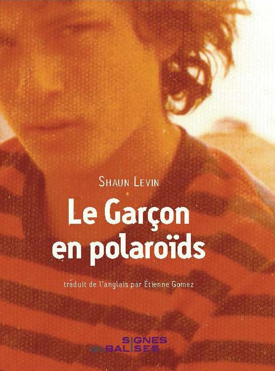 """Shaun Levin, """"Le Garçon en polaroïds"""""""