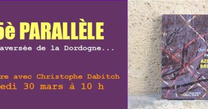 Le 30 mars: Christophe Dabitch à Bazas, librairie Saint-Martin