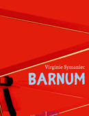 Barnum - chroniques (Virginie Symaniec)