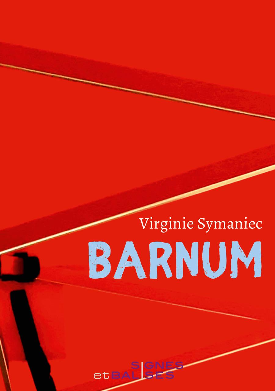 "Virginie Symaniec, ""Barnum - Chroniques"""